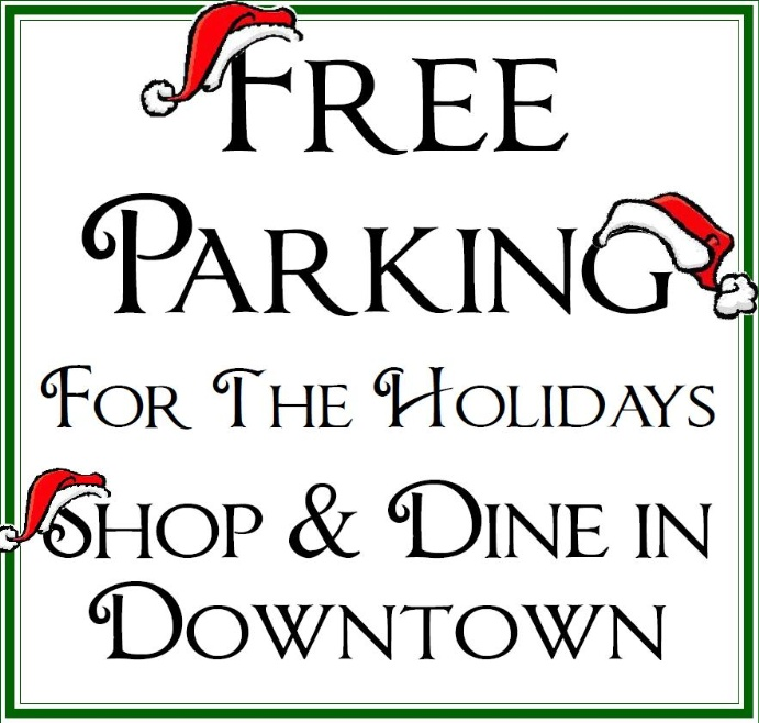 Free Parking for the Holidays ~ Shop & Dine in Downtown