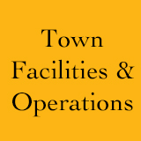 Town Facilities and Operations